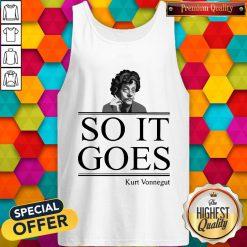 Nice Kurt Vonnegut So It Goes Tank TopNice Kurt Vonnegut So It Goes Tank Top
