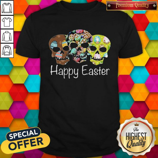 Nice Skull Happy Easter Shirt