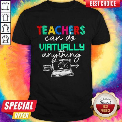 Nice Teachers Can Do Virtually Anything Shirt