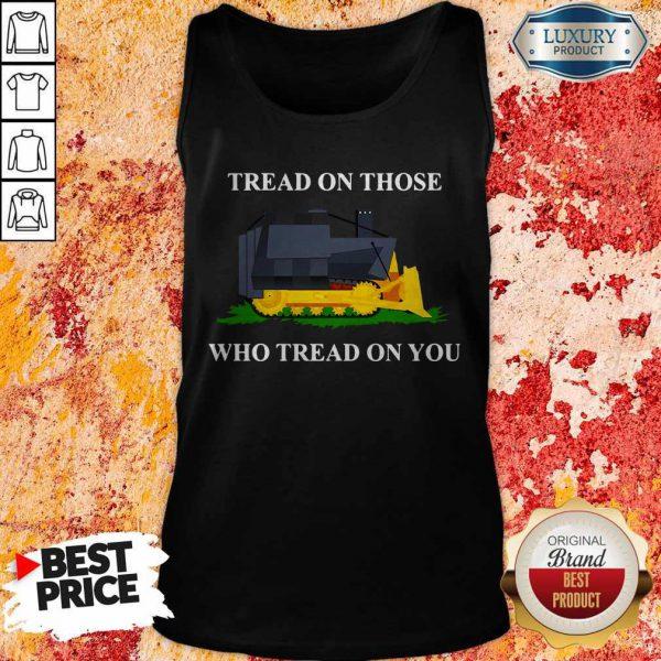 Nice Tread On Those Who Tread On You Tank Top