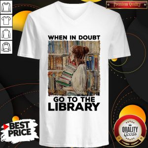Nice When In Doubt Go To The Library V-neck
