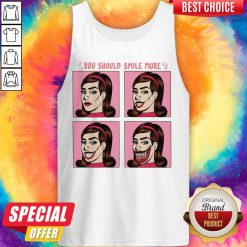 Nice You Should Smile More Women Tank Top