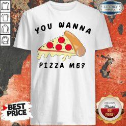 Nice You Wanna Pizza Me Shirt
