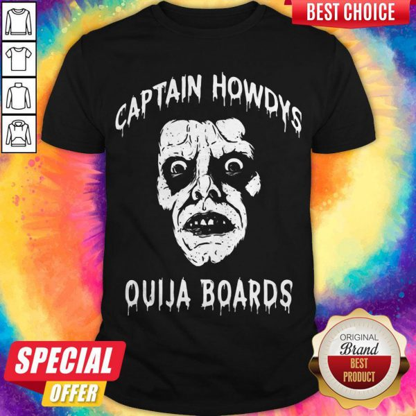 OfficIal Captain Howdys Ouija Boards ShirtOfficIal Captain Howdys Ouija Boards Shirt