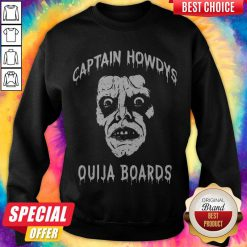 OfficIal Captain Howdys Ouija Boards Sweatshirt