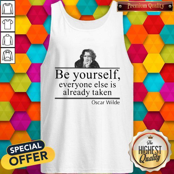 Oscar Wilde Be Yourself Everyone Else Is Already Taken Tank Top