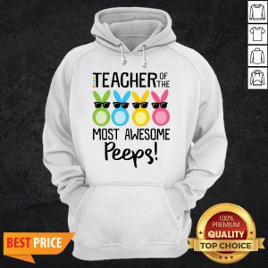 Rabbits Teacher Of The Most Awesome Peeps HoodieRabbits Teacher Of The Most Awesome Peeps Hoodie