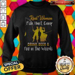 Reel Women Fish Hunt Camp Drink Beer And Pee In The Woods Sweatshirt