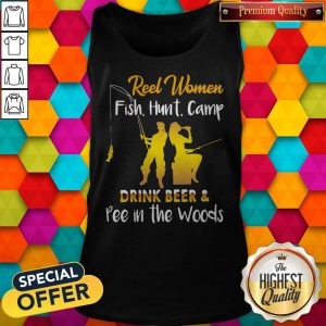 Reel Women Fish Hunt Camp Drink Beer And Pee In The Woods Tank Top