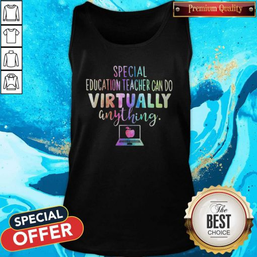 Special Education Teachers Can Do Virtually Anything Tank Top