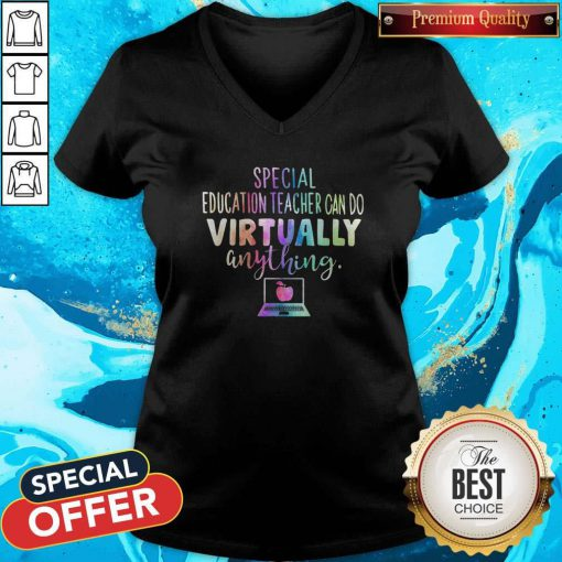 Special Education Teachers Can Do Virtually Anything V-neck