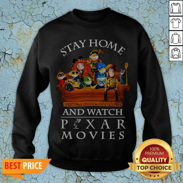 Stay Home And Watch Pixar Movies SweatshirtStay Home And Watch Pixar Movies Sweatshirt