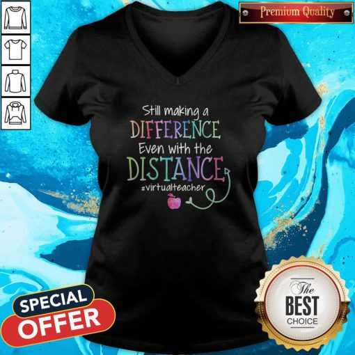 Still Making A Difference Even With The Distance #Virtualteacher V-neck