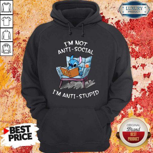 Stitch I'm Not Anti Social I'm Anti Stupid Hoodie