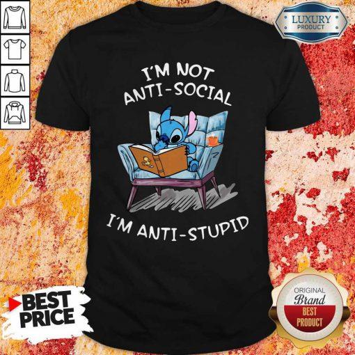 Stitch I'm Not Anti Social I'm Anti Stupid Shirt
