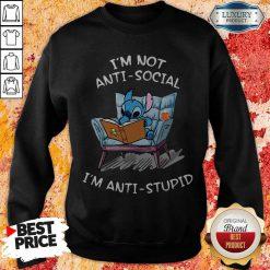 Stitch I'm Not Anti Social I'm Anti Stupid SweatshirtStitch I'm Not Anti Social I'm Anti Stupid Sweatshirt