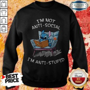 Stitch I'm Not Anti Social I'm Anti Stupid SweatshirtStitch I'm Not Anti Social I'm Anti Stupid Sweatshirt