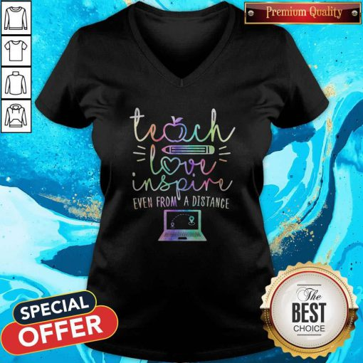 Teach Love Inspire Even From A Distance V-neck