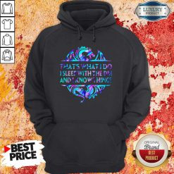 That's What I Do I Sleep With The Dm And I Know Things Hoodie