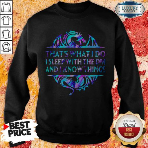That's What I Do I Sleep With The Dm And I Know Things Sweatshirt
