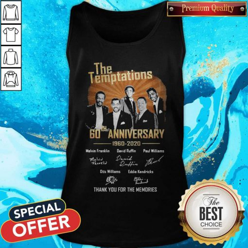 The Temptations 60th Anniversary 1960 2020 Thank You For The Memories Signatures Tank Top