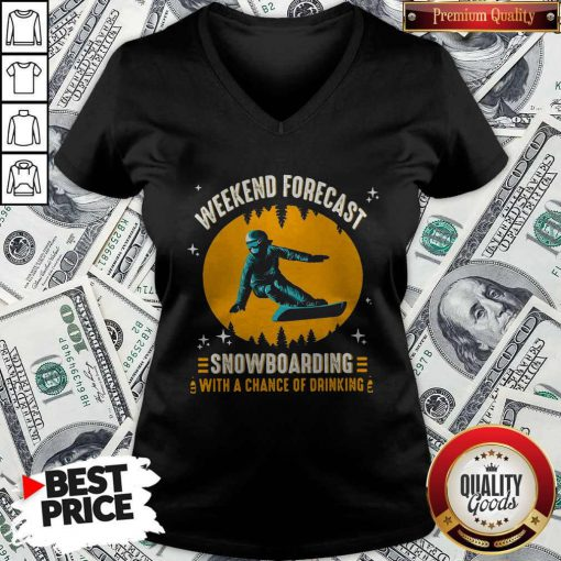 Weekend Forecast Snowboarding With A Chance Of Drinking V-neck