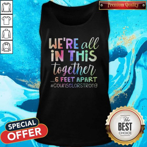 We're All In This Together 6 Feet Apart Teacher Strong Tank Top
