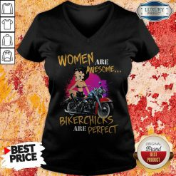 Women Are Awesome Bikerchicks Are Perfect V-neck