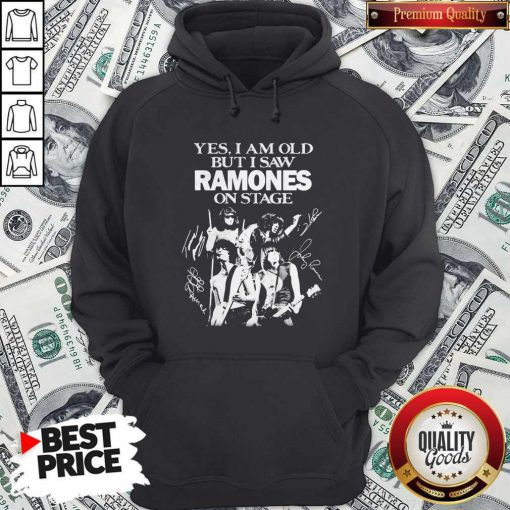 Yes I Am Old But I Saw Ramones On Stage Signatures Hoodie