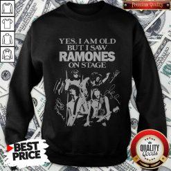 Yes I Am Old But I Saw Ramones On Stage Signatures Sweatshirt