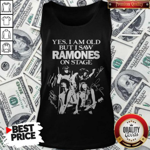 Yes I Am Old But I Saw Ramones On Stage Signatures Tank Top