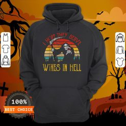 Awesome Vintage I Hope They Serve Wines In Hell Halloween Costume Hoodie