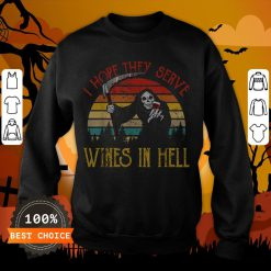 Awesome Vintage I Hope They Serve Wines In Hell Halloween Costume Sweatshirt