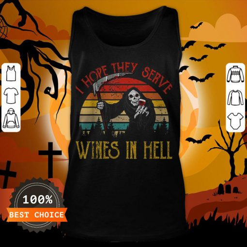 Awesome Vintage I Hope They Serve Wines In Hell Halloween Costume Tank Top