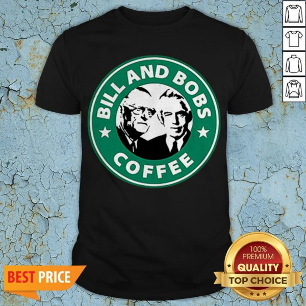 Bill And Bobs Coffee Star Bucks Shirt