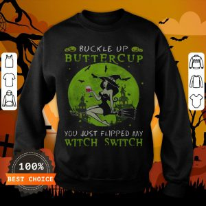 Buckle Up Buttercup You Just Flipped My Witch Switch Green Halloween SweatshirtBuckle Up Buttercup You Just Flipped My Witch Switch Green Halloween Sweatshirt