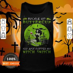 Buckle Up Buttercup You Just Flipped My Witch Switch Green Halloween Tank Top