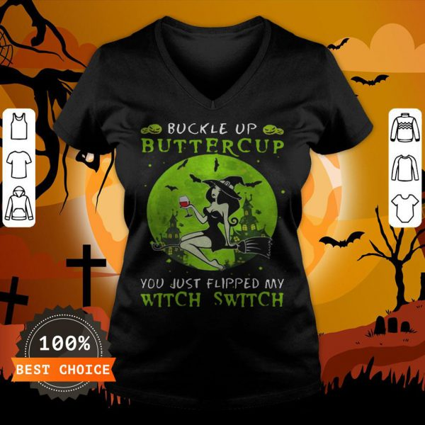 Buckle Up Buttercup You Just Flipped My Witch Switch Green Halloween V-neck