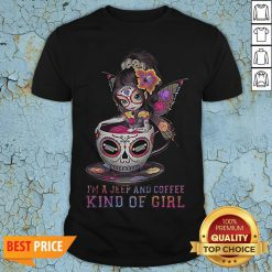 Butterfly Girl I'm A Jeep And Coffee Kind Of Girl Shirt