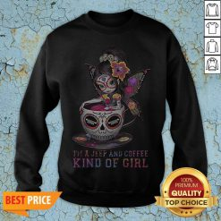 Butterfly Girl I'm A Jeep And Coffee Kind Of Girl Sweatshirt