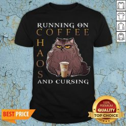 Cat Running On Coffee Chaos And Cursing Shirt
