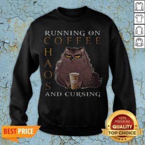 Cat Running On Coffee Chaos And Cursing Sweatshirt