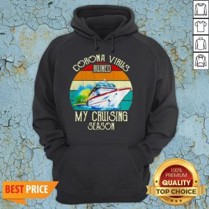 Corona Virus Ruined My Cruising Season Vintage Hoodie