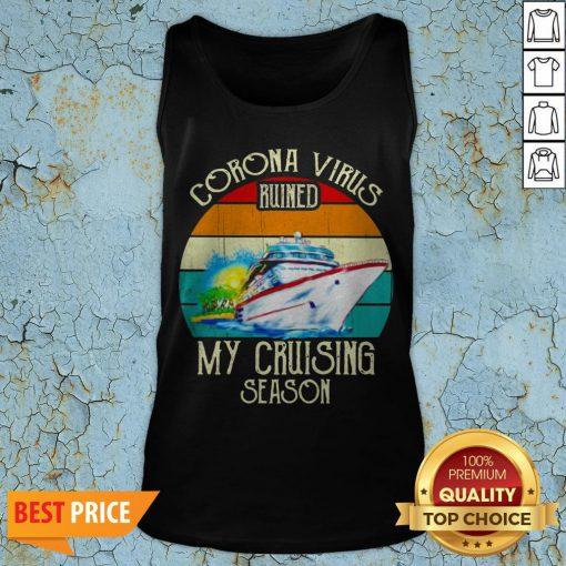 Corona Virus Ruined My Cruising Season Vintage Tank Top