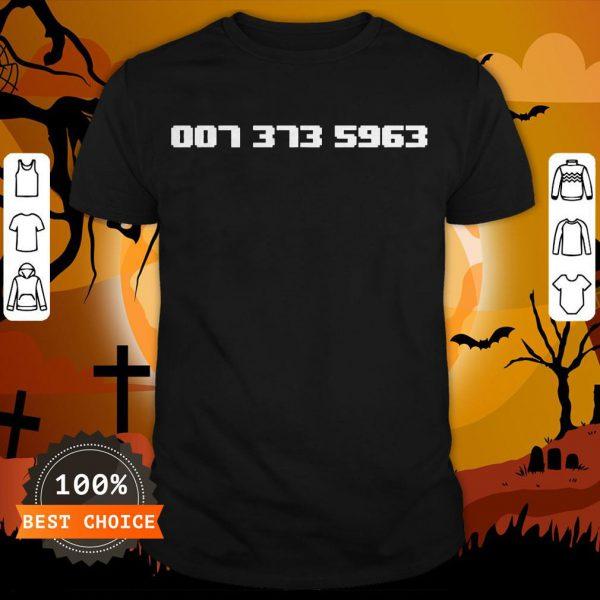 Funny 007 373 5963 Shirt