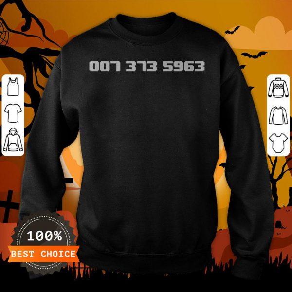Funny 007 373 5963 Sweatshirt