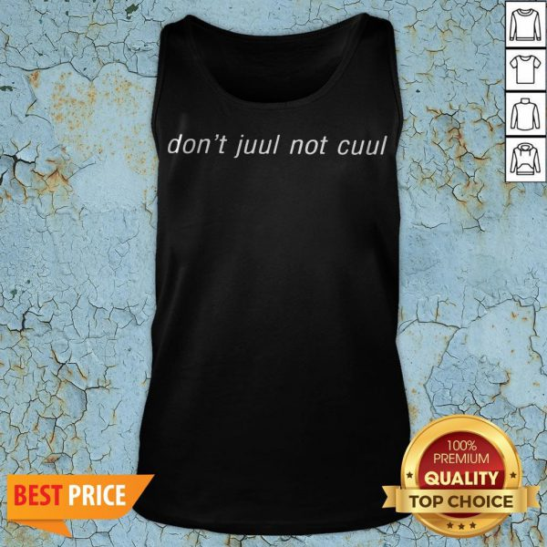 Funny Don't Juul Not Cuul Tank Top