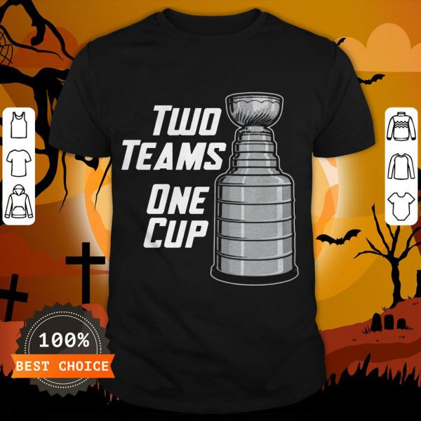 Funny Two Teams One Cup T-Shirt