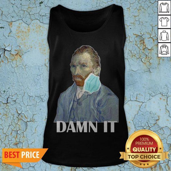 Funny Van Gogh Face Mask Flu Damm It Oil Paint Teacher Gift T-Tank Top