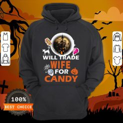Funny Will Trade Wife For Candy Halloween HoodieFunny Will Trade Wife For Candy Halloween Hoodie